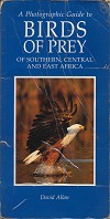 Photographic guide to birds of prey of southern, central and east Africa