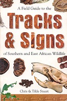 A field guide to the tracks & signs of Southern and East African Wildlife.